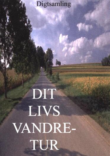 Dit livs vandretur - Digtsamling af Lars J. Kristensen